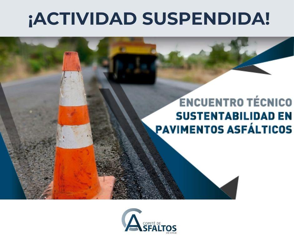 """SUSPENSIÓN ENCUENTRO TÉCNICO """"SUSTENTABILIDAD EN PAVIMENTOS ASFÁLTICOS"""