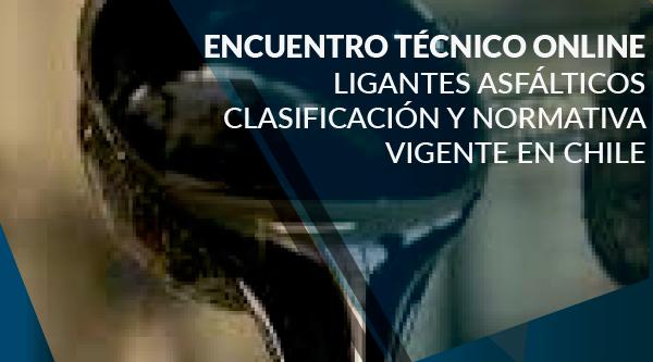 """Encuentro Técnico """"Ligantes Asfálticos Clasificación y Normativa Vigente en Chile"""